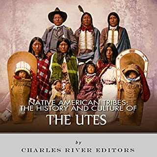 Native American Tribes: The History and Culture of the Utes cover art