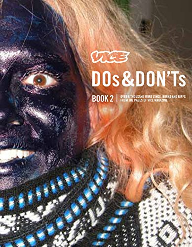 VICE DOs & DON'Ts 2: 17 Years of Street Fashion Critiques: Over a Thousand More Zings, Burns and Riffs from the Pages of Vice Magazine