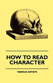 How To Read Character - A New Illustrated Hand-Book Of Phrenology And Physiognomy For Students And Examiners With A Descriptive Chart