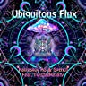 Ubiquitous Flux (feat. Twisted Reality)