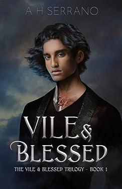 Vile & Blessed