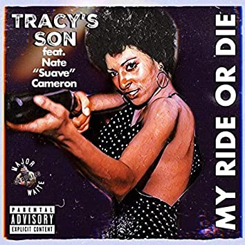 """My Ride Or Die (feat. Nate """"Suave"""" Cameron)"""