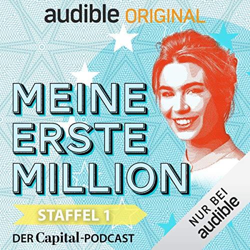 Meine erste Million - der Capital-Podcast: Staffel 1 (Original Podcast)