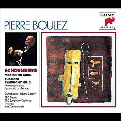 Schoenberg:  Moses und Aron, Chamber Symphony No. 2