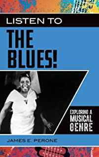 Listen to the Blues!: Exploring a Musical Genre (Exploring Musical Genres)