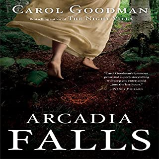 Arcadia Falls                   By:                                                                                                                                 Carol Goodman                               Narrated by:                                                                                                                                 Jen Taylor                      Length: 12 hrs and 38 mins     451 ratings     Overall 3.8