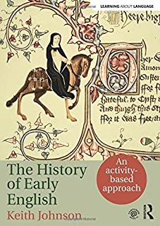 The History of Early English: An activity-based approach (Learning about Language) by Keith Johnson(2016-07-09)