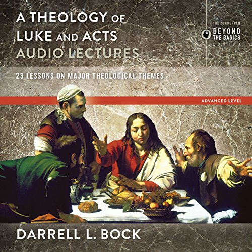 A Theology of Luke and Acts: Audio Lectures audiobook cover art
