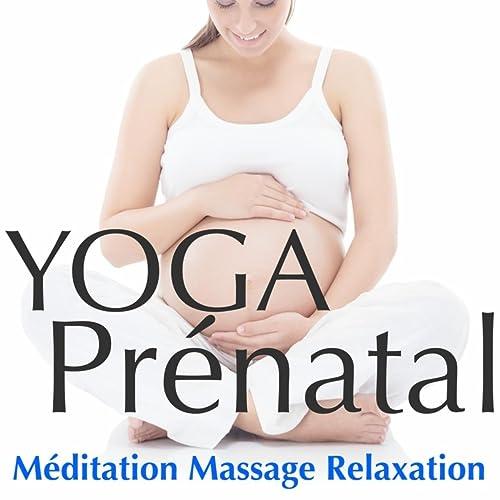 Yoga Prénatal - Musique Relaxante pour Détente Femme ...