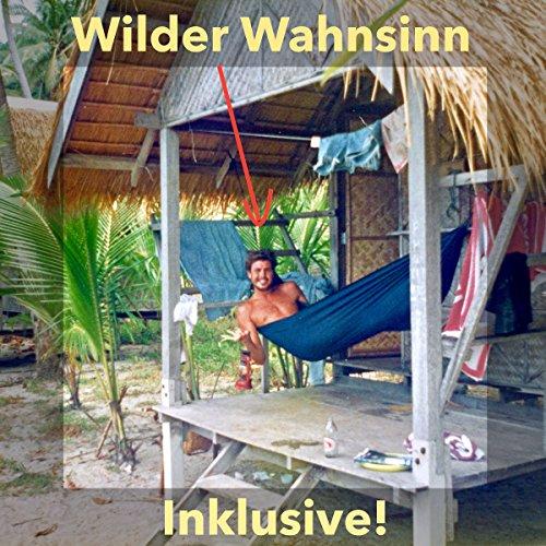 Wilder Wahnsinn Inklusive! Titelbild
