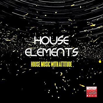 House Elements (House Music With Attitude)