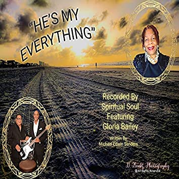 He's My Everything (feat. Gloria Bailey)