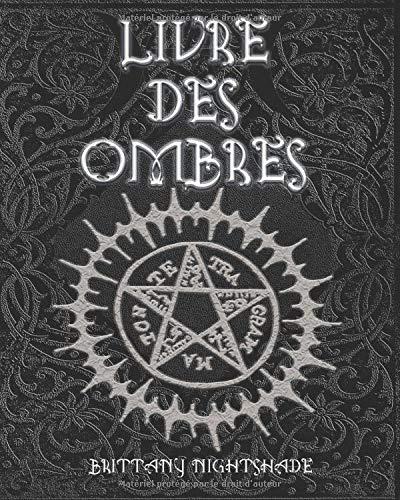 Livre Des Ombres: Wicca pour débutants, Magie Blanche , Rouge et Noire (2e édition 2020)