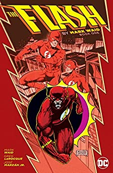 Flash by Mark Waid: Book One (The Flash (1987-2009) 1) by [Mark Waid, Greg Larocque, Jose Marzan, Mike Parobeck, Mike Collins, Travis Charest]