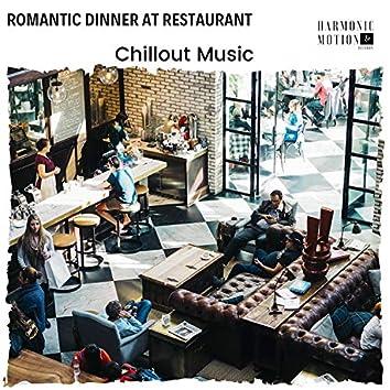 Romantic Dinner At Restaurant - Chillout Music
