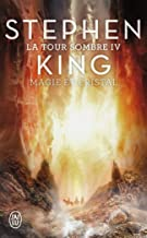 La Tour Sombre (Tome 4-Magie et Cristal)