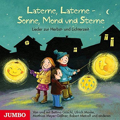 Laterne, Laterne - Sonne, Mond und Sterne: Lieder zur Herbst- und Lichterzeit