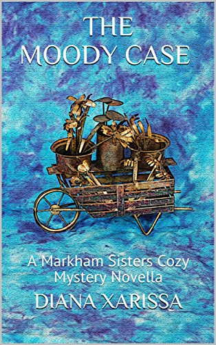 Download The Moody Case (A Markham Sisters Cozy Mystery Novella Book 13) (English Edition) B07BJBCLVG