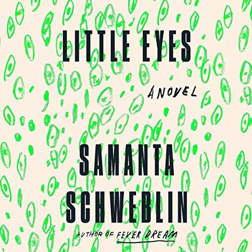 Little Eyes: A Novel