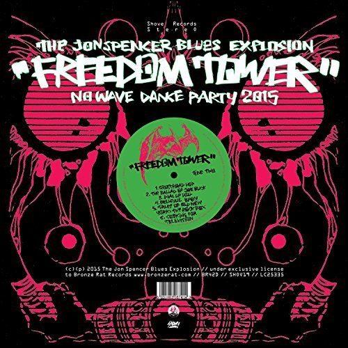 Freedom Tower - No Wave Dance Party 2015 by The Jon Spencer Blues Explosion