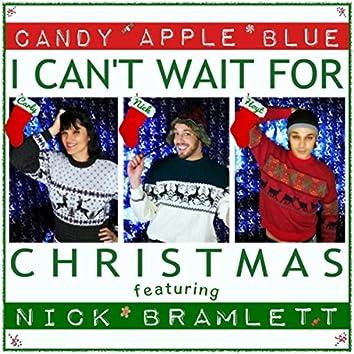 I Can't Wait for Christmas (feat. Nick Bramlett)