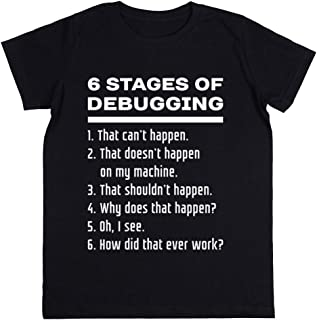 Wigoro Six Stages of Debugging Black Text Design For Programmers Niños Unisexo Chicos Chicas Negro Camiseta Kids Unisex T-...