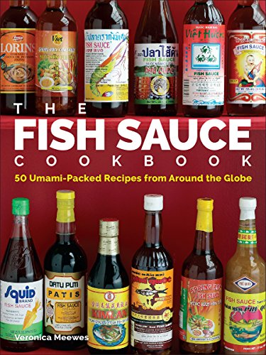 The Fish Sauce Cookbook: 50 Umami-Packed Recipes from Around the Globe (English Edition)