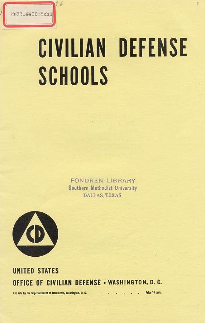 周囲豊かにするレギュラーCivilian Defense Schools (Civilian Defense Schools - A Prospectus of the Courses) (English Edition)
