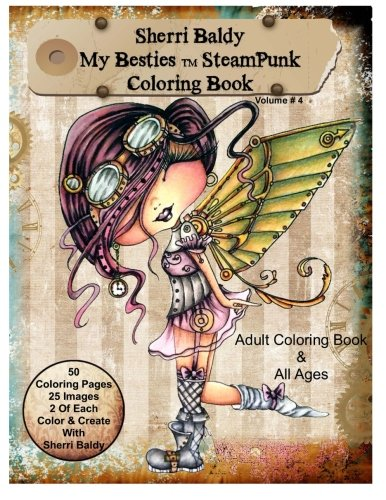 Sherri Baldy My-Besties Steampunk Coloring Book: A coloring book for Adults and all ages. Color up some of Sherri Baldy's fan favorites Steampunk Besties steampunk buy now online