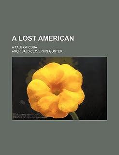A Lost American; A Tale of Cuba