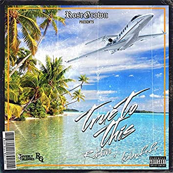 True To This (feat. RobTwo & Kalan.FrFr.)