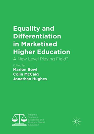 Equality and Differentiation in Marketised Higher Education: A New Level Playing Field?