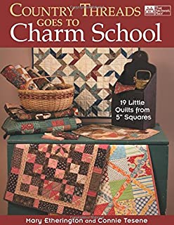 Country Threads Goes to Charm School: 19 Little Quilts from 5
