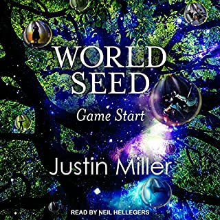 World Seed: Game Start     World Seed Series, Book 1              By:                                                                                                                                 Justin Miller                               Narrated by:                                                                                                                                 Neil Hellegers                      Length: 11 hrs and 33 mins     70 ratings     Overall 4.5