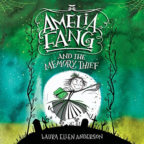 Amelia Fang and the Memory Thief audiobook cover art