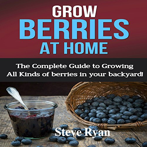 Grow Berries at Home audiobook cover art