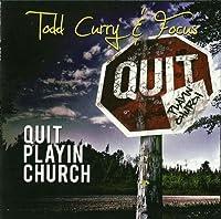 Quit Playin Church