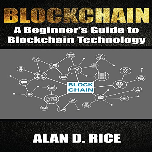 Blockchain: A Beginner's Guide to Blockchain Technology audiobook cover art