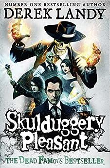 Skulduggery Pleasant: And he's the good guy (Skulduggery Pleasant, Book 1) (Skulduggery Pleasant series) by [Derek Landy]