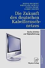 Die Zukunft des deutschen Kabelfernsehnetzes: Sechs Schritte zur Digitalisierung (German Edition)