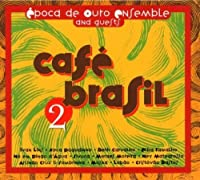 Cafe Brasil 2 by Epoca De Ouro Ensemble and Guests