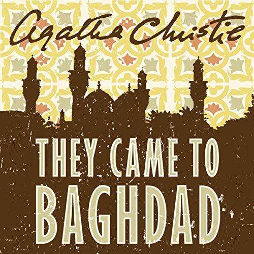 They Came to Baghdad                   Autor:                                                                                                                                 Agatha Christie                               Sprecher:                                                                                                                                 Emilia Fox                      Spieldauer: 7 Std. und 42 Min.     3 Bewertungen     Gesamt 4,7