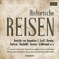 Historische Reisen: Berichte und Tagebücher berühmter Entdecker (Historische Reisen 1) Hörbuch