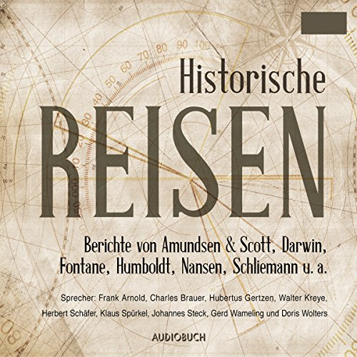 Berichte und Tagebücher berühmter Entdecker     Historische Reisen 1              By:                                                                                                                                 Roald Amundsen,                                                                                        Robert F. Scott,                                                                                        Lou Andreas-Salomé,                   and others                          Narrated by:                                                                                                                                 Frank Arnold,                                                                                        Charles Brauer                      Length: 15 hrs and 3 mins     Not rated yet     Overall 0.0
