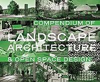 Compendium of Landscape Architecture & Open Space Design