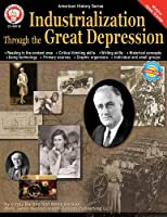 Industrialization Through the Great Depression (American History)