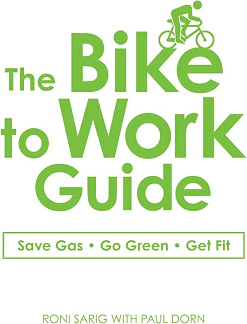 The Bike to Work Guide: Save Gas, Go Green, Get Fit (English Edition)