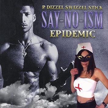 Say-No-Ism Epidemic