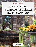 TRATADO DE HOMEOPATIA CLÍNICA HAHNEMANNIANA: 2014 - 2017 (Portuguese Edition)