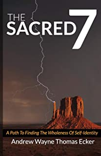 The Sacred 7: A path to finding the wholeness of self-identity